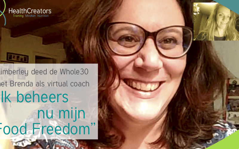 "Kimberley deed de Whole30 met Brenda als virtuele coach: ""Ik beheers nu mijn Food Freedom*"""