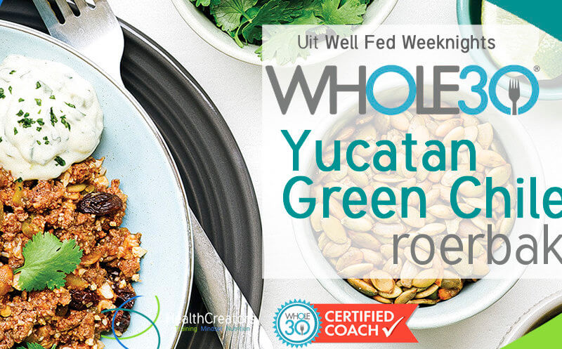 Whole30 Yucatan Green Chile roerbak uit Well Fed Weeknights